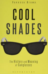 Cool Shades- The History and Meaning of Sunglasses